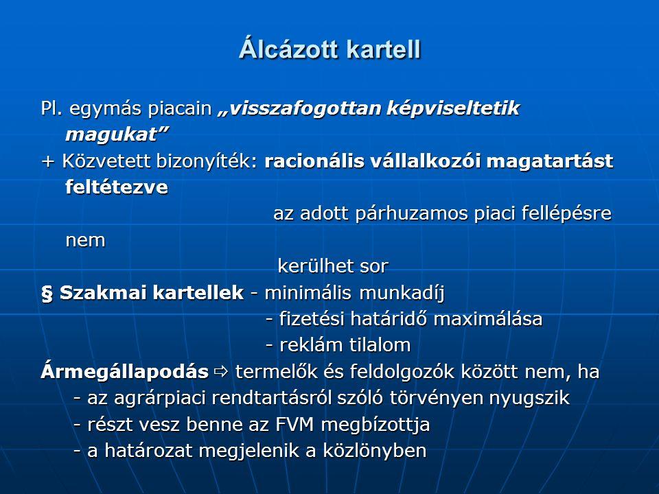 Álcázott kartell Pl.