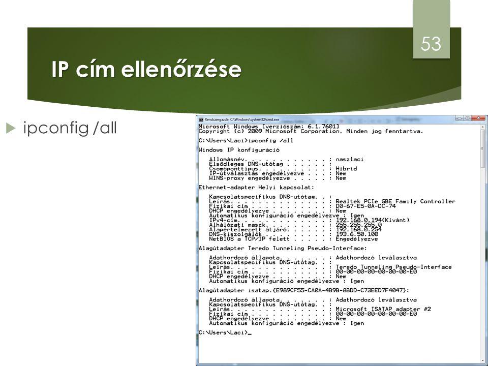 IP cím ellenőrzése 53  ipconfig /all