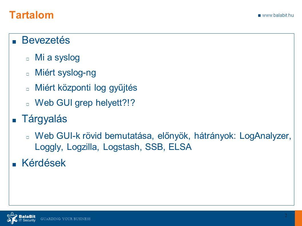 GUARDING YOUR BUSINESS ■ www.balabit.hu 3 Mi a syslog ■ A syslog egy szabvány a program üzenetek gyűjtésére.