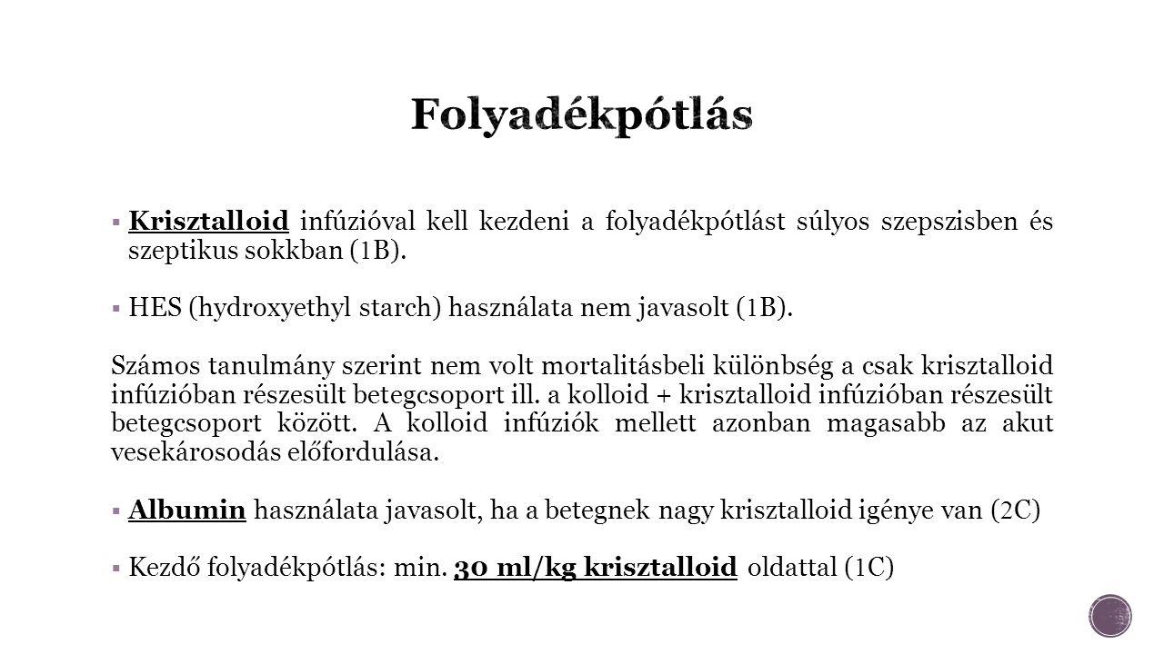 Krisztalloid infúzióval kell kezdeni a folyadékpótlást súlyos szepszisben és szeptikus sokkban ( 1 B).
