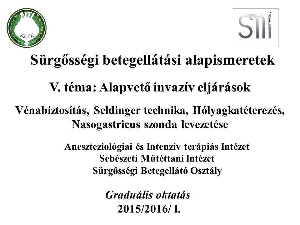 Aneszteziológiai és Intenzív terápiás Intézet Sebészeti Műtéttani Intézet Sürgősségi Betegellátó Osztály Graduális oktatás 2015/2016/ I.