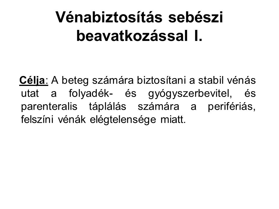 Vénabiztosítás sebészi beavatkozással I.