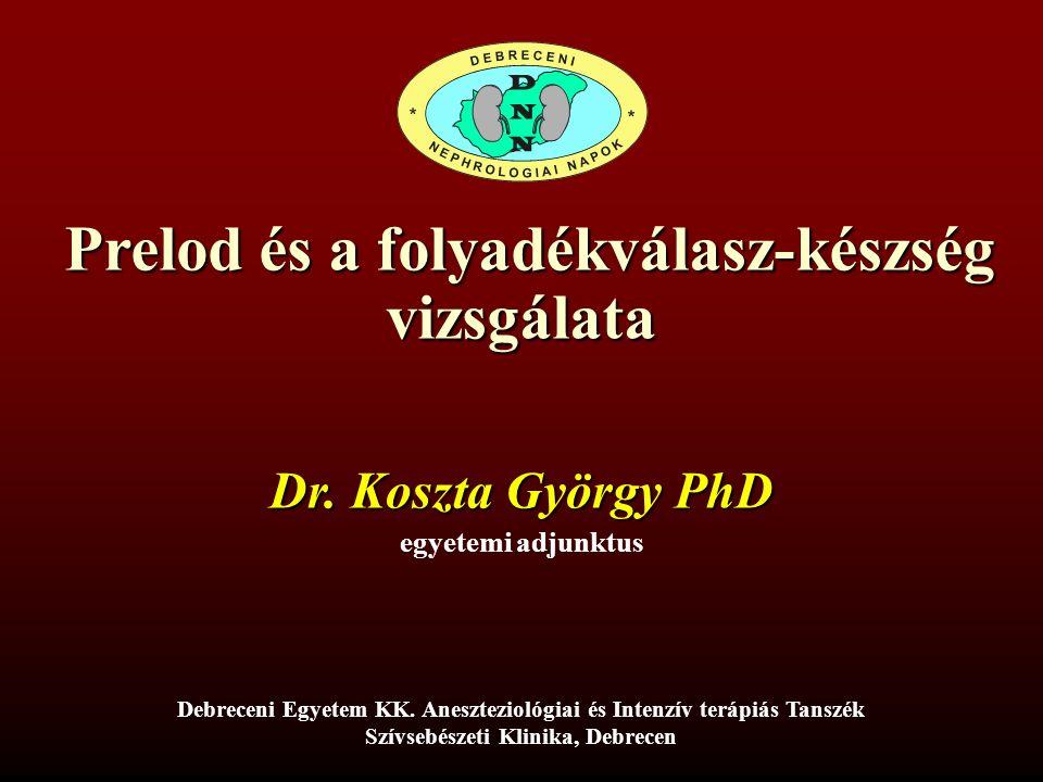 Prelod és a folyadékválasz-készség vizsgálata Prelod és a folyadékválasz-készség vizsgálata Dr.