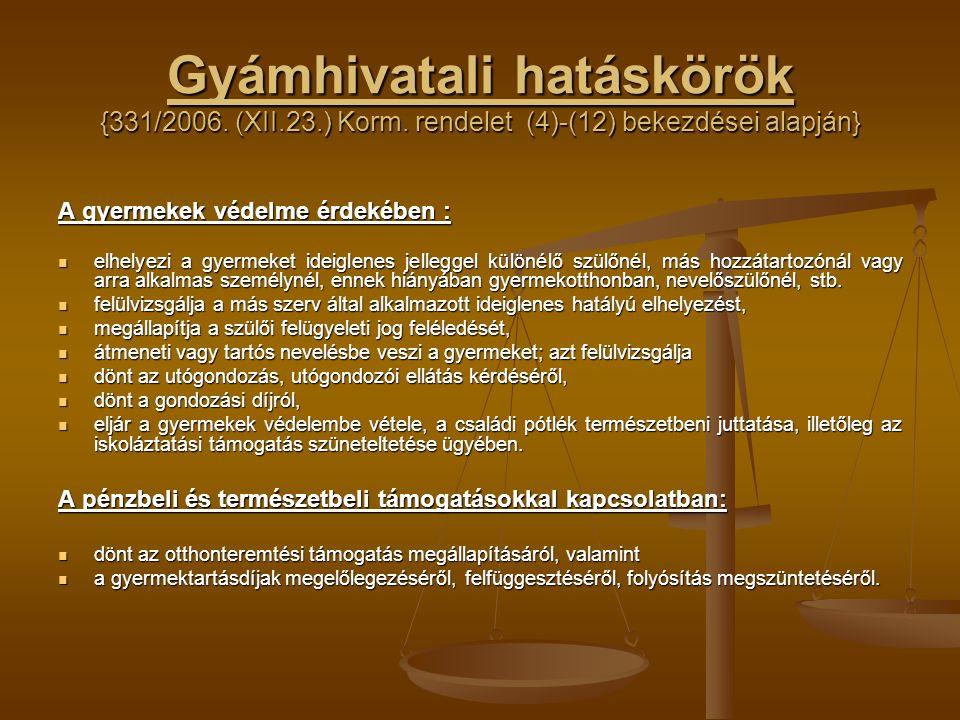 Gyámhivatali hatáskörök {331/2006. (XII.23.) Korm.