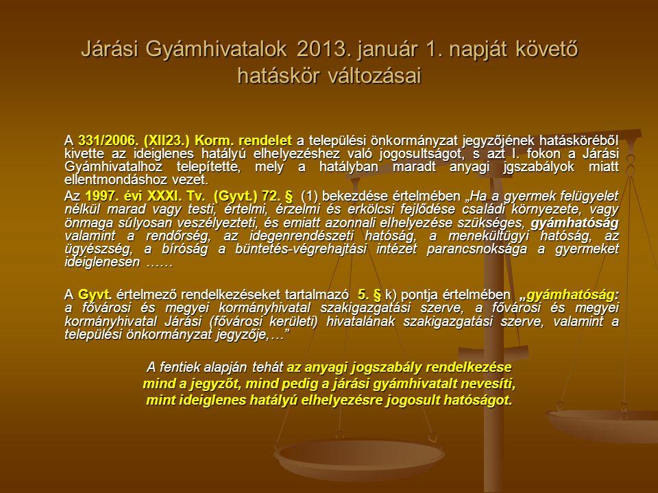 Járási Gyámhivatalok 2013. január 1. napját követő hatáskör változásai A 331/2006.