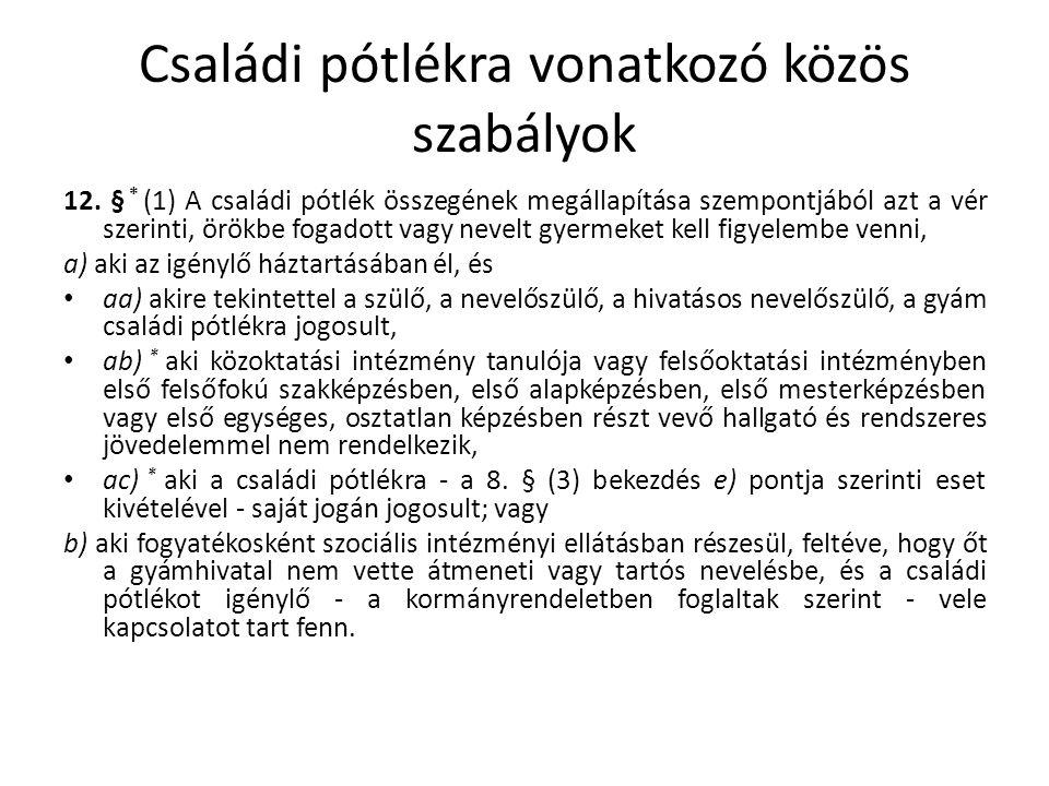 Családi pótlékra vonatkozó közös szabályok 12.