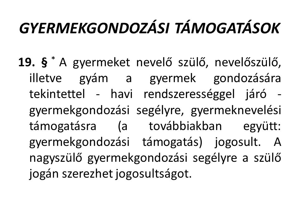 GYERMEKGONDOZÁSI TÁMOGATÁSOK 19.