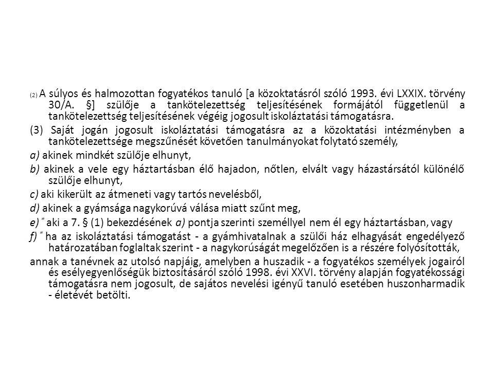 (2) A súlyos és halmozottan fogyatékos tanuló [a közoktatásról szóló 1993.
