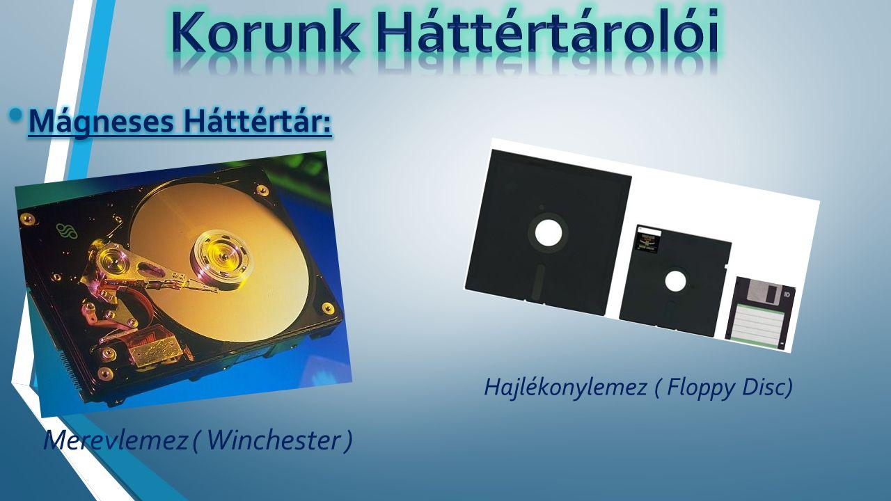 Hajlékonylemez ( Floppy Disc) Merevlemez ( Winchester )