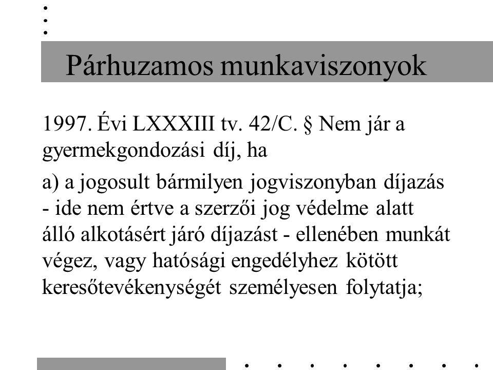 Párhuzamos munkaviszonyok 1997. Évi LXXXIII tv. 42/C.