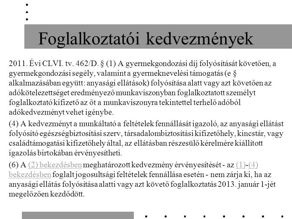 Foglalkoztatói kedvezmények 2011. Évi CLVI. tv. 462/D.