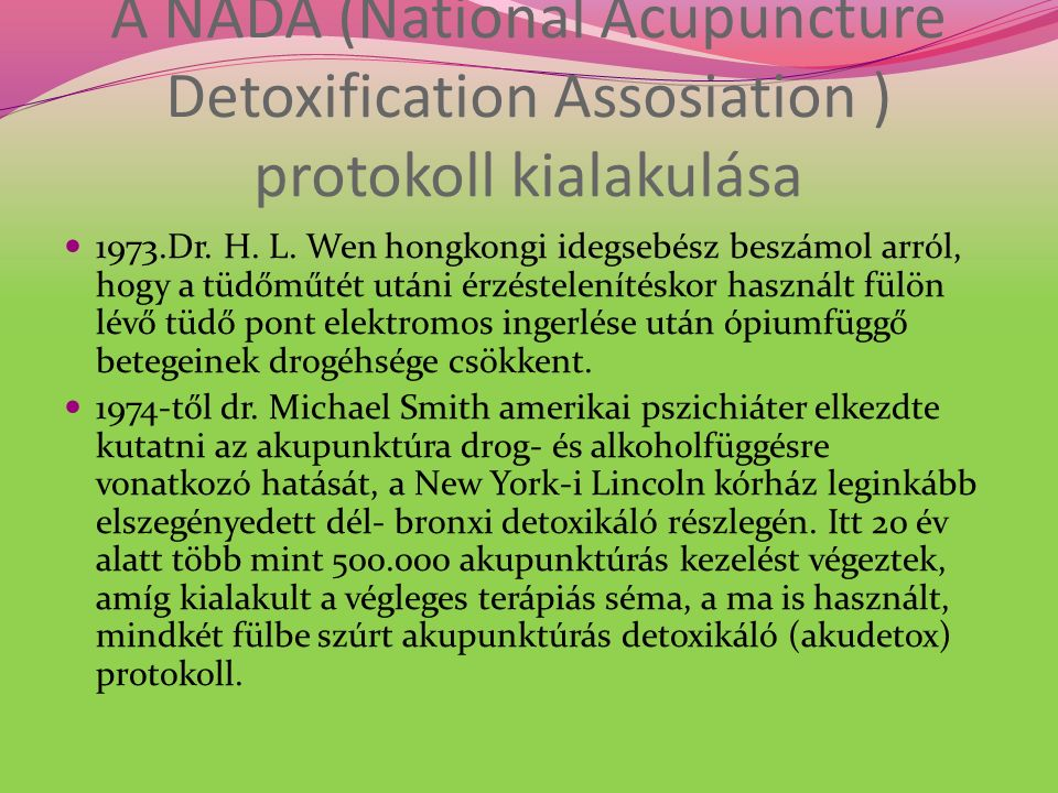 A NADA (National Acupuncture Detoxification Assosiation ) protokoll kialakulása 1973.Dr.