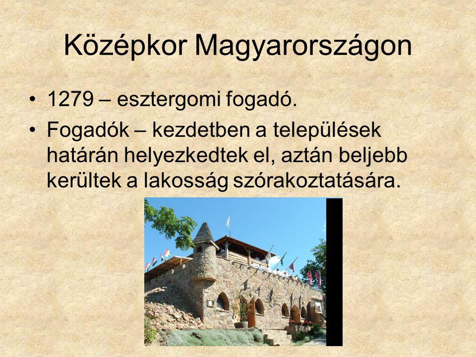 Középkor Magyarországon 1279 – esztergomi fogadó.