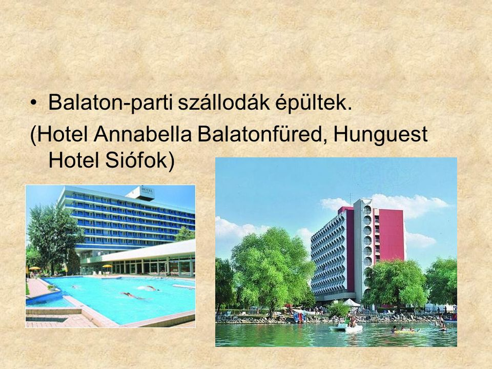 Balaton-parti szállodák épültek. (Hotel Annabella Balatonfüred, Hunguest Hotel Siófok)