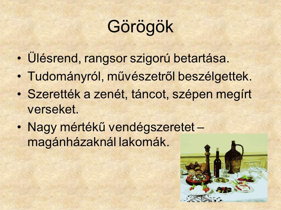 Görögök Ülésrend, rangsor szigorú betartása. Tudományról, művészetről beszélgettek.