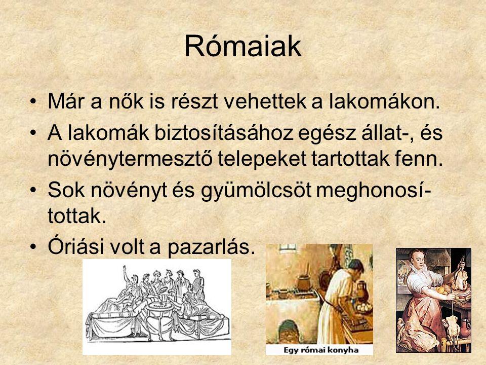Rómaiak Már a nők is részt vehettek a lakomákon.