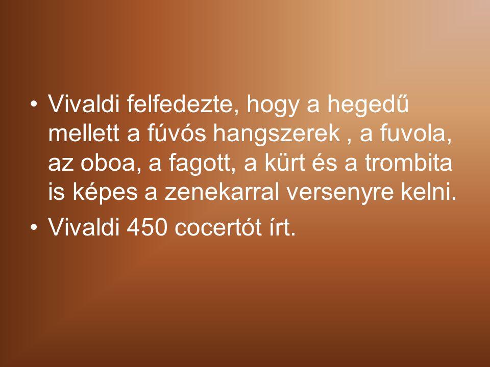 Vivaldi felfedezte, hogy a hegedű mellett a fúvós hangszerek, a fuvola, az oboa, a fagott, a kürt és a trombita is képes a zenekarral versenyre kelni.