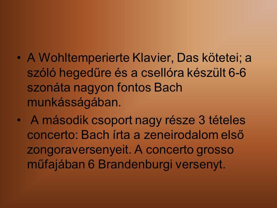 A Wohltemperierte Klavier, Das kötetei; a szóló hegedűre és a csellóra készült 6-6 szonáta nagyon fontos Bach munkásságában.