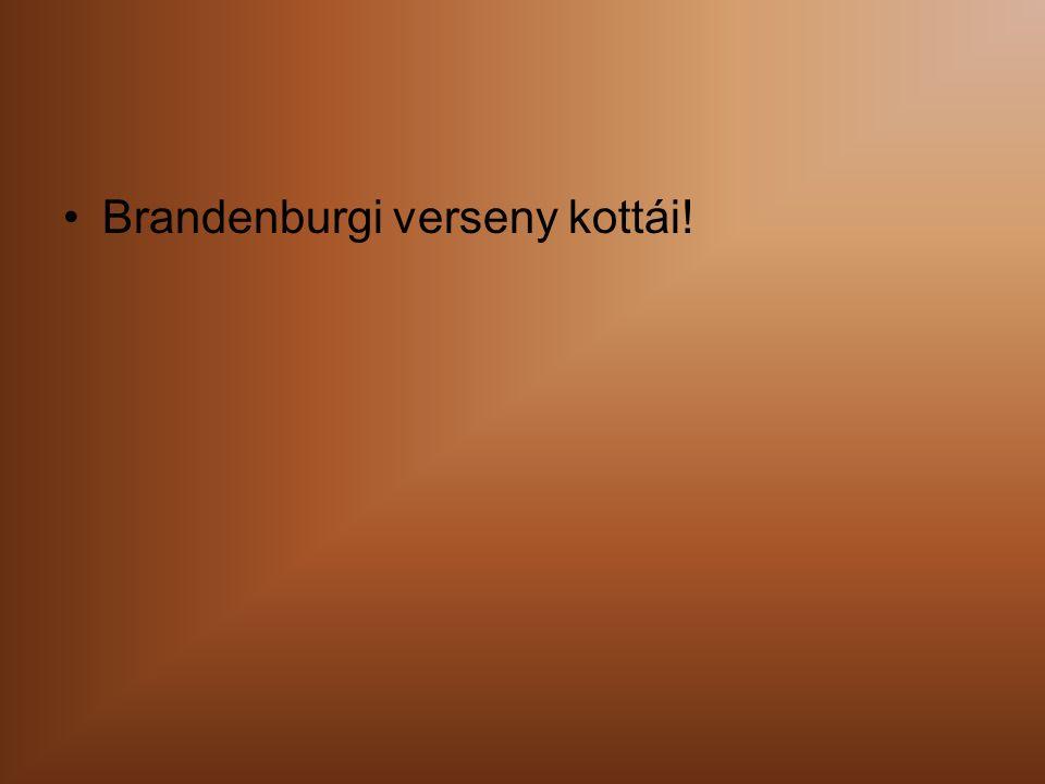 Brandenburgi verseny kottái!