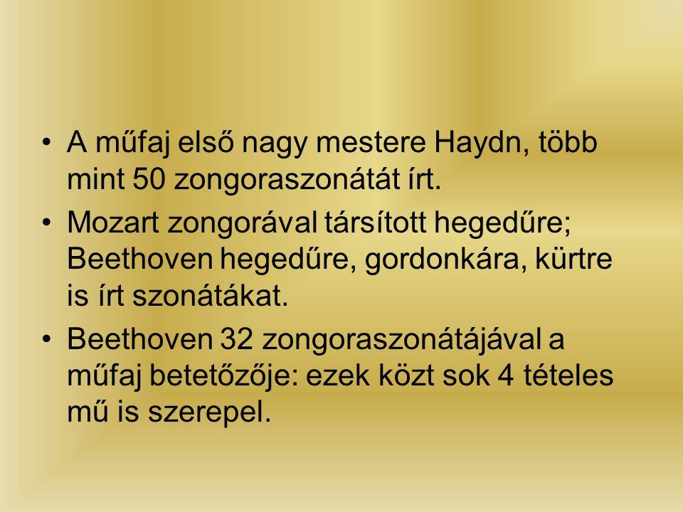 A műfaj első nagy mestere Haydn, több mint 50 zongoraszonátát írt.