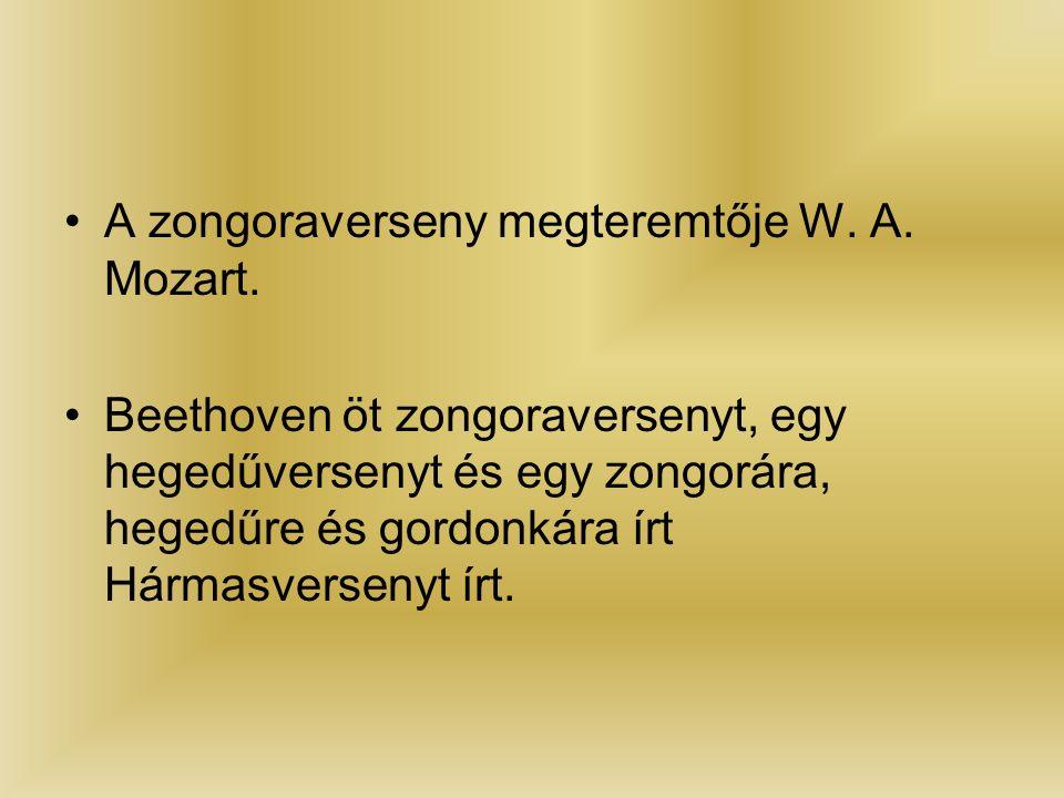 A zongoraverseny megteremtője W. A. Mozart.
