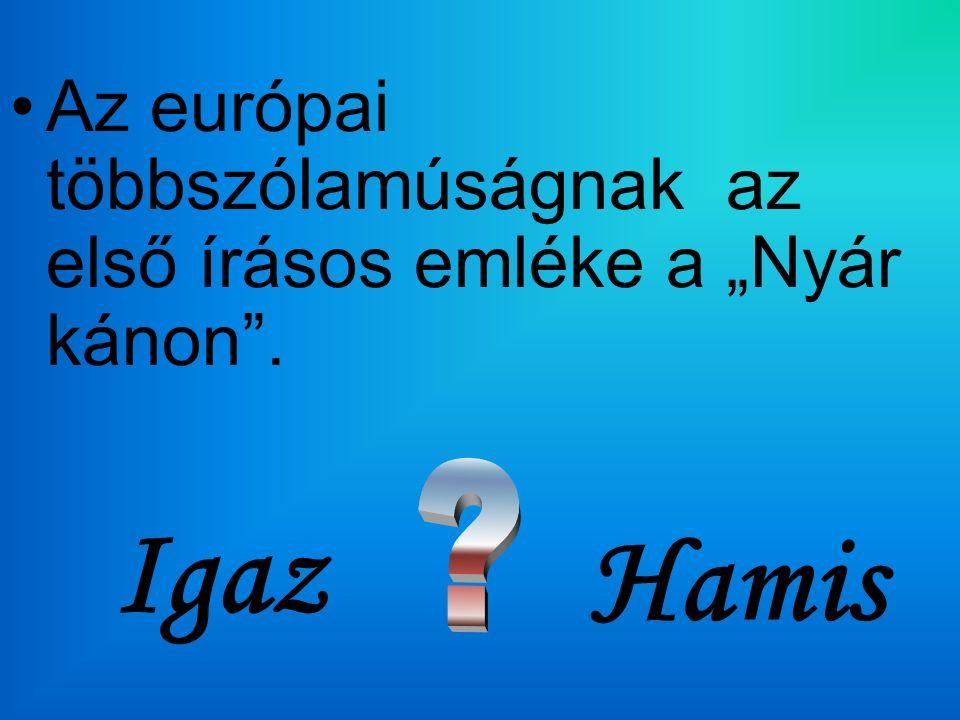 """Az európai többszólamúságnak az első írásos emléke a """"Nyár kánon . Igaz Hamis"""