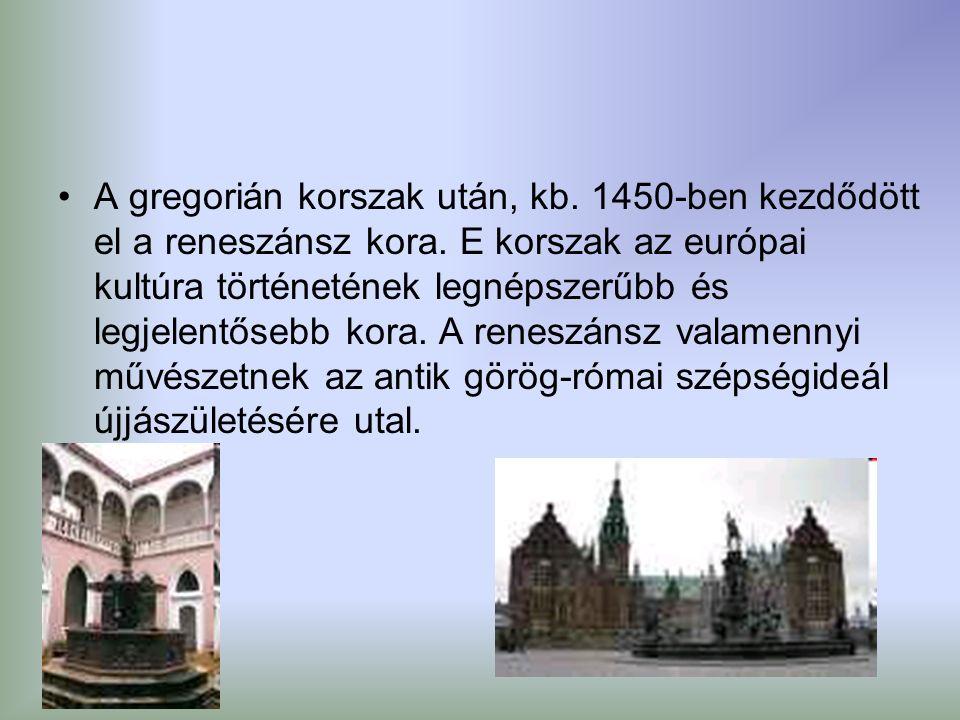 A gregorián korszak után, kb. 1450-ben kezdődött el a reneszánsz kora.