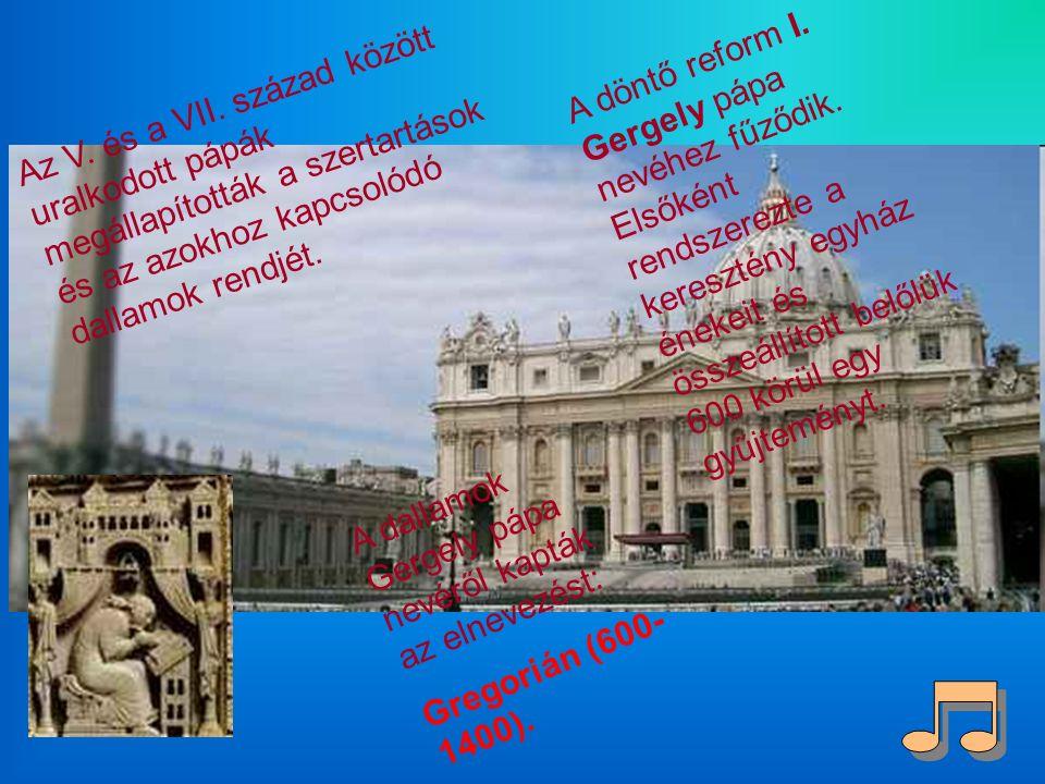 A gregorián kotta négy vonalú, hangjegyei négyzet alakúak. Igaz Hamis