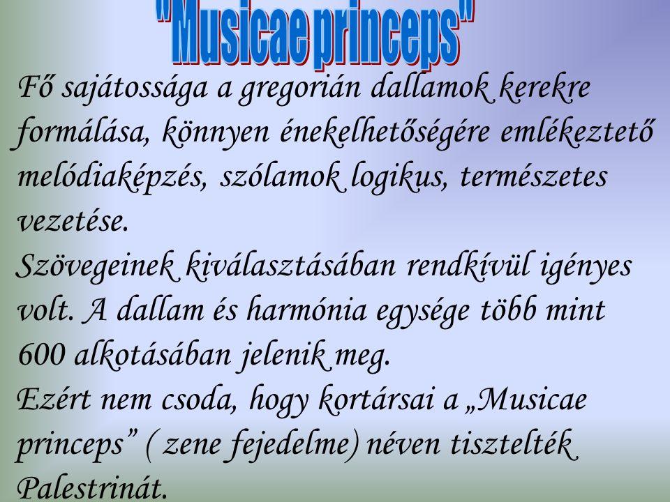 Fő sajátossága a gregorián dallamok kerekre formálása, könnyen énekelhetőségére emlékeztető melódiaképzés, szólamok logikus, természetes vezetése.