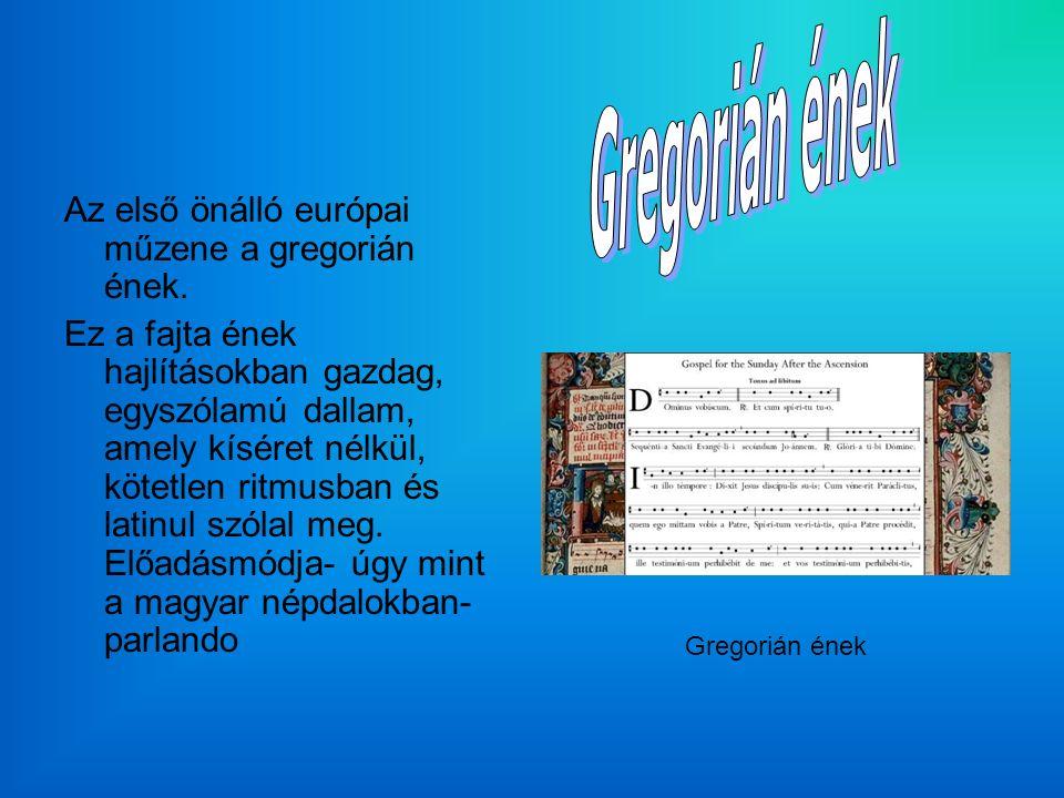 Az első önálló európai műzene a gregorián ének.