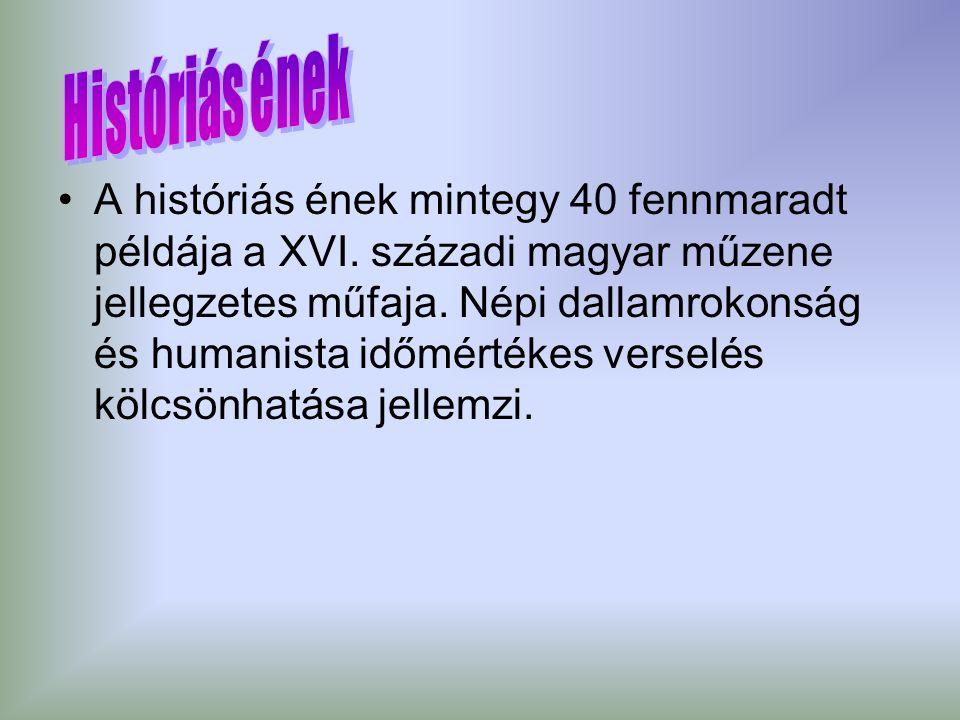 A históriás ének mintegy 40 fennmaradt példája a XVI.