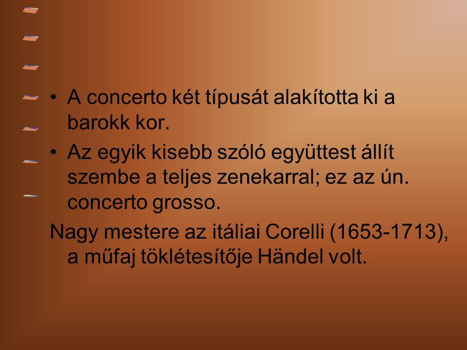 A concerto két típusát alakította ki a barokk kor.