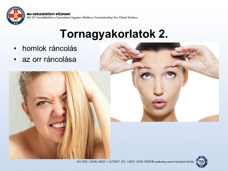 Tornagyakorlatok 2. homlok ráncolás az orr ráncolása