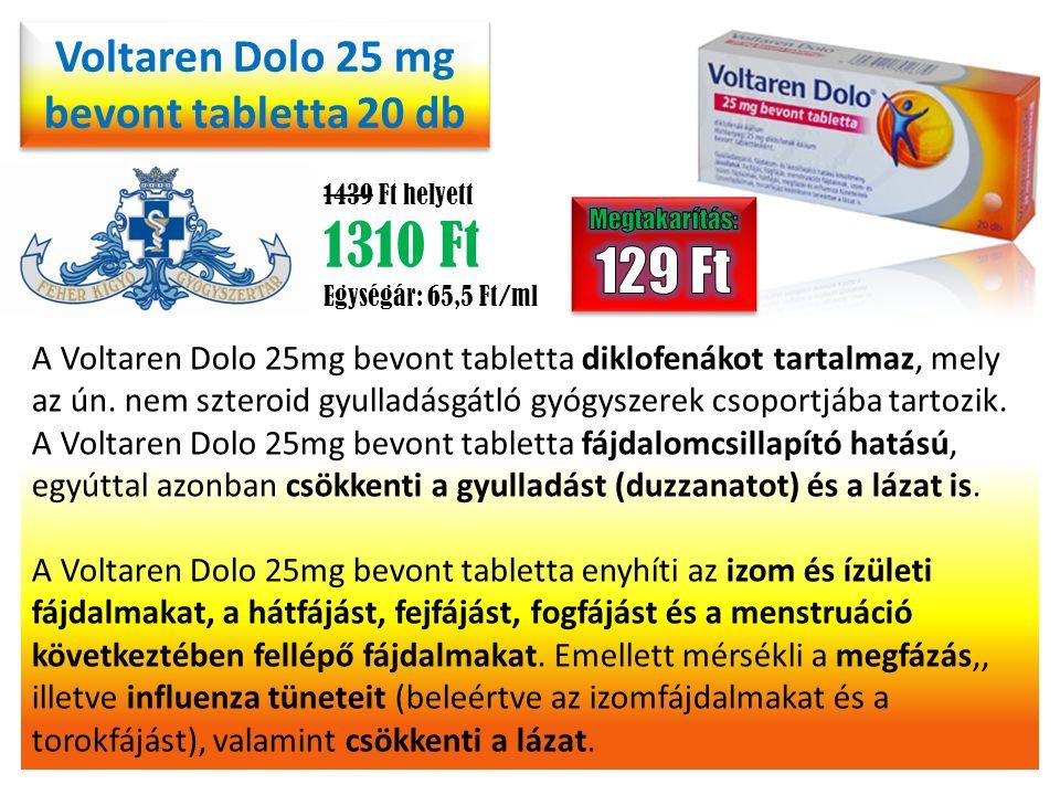 Voltaren Dolo 25 mg bevont tabletta 20 db 1439 Ft helyett 1310 Ft Egységár: 65,5 Ft/ml A Voltaren Dolo 25mg bevont tabletta diklofenákot tartalmaz, me