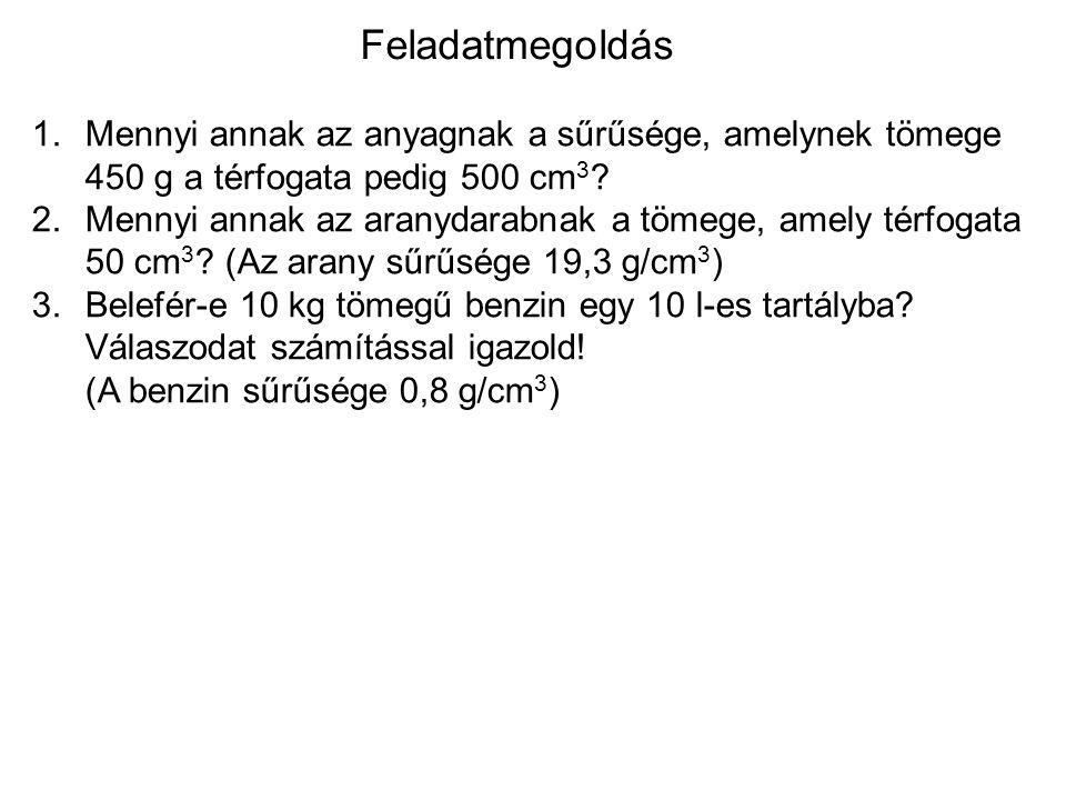 Feladatmegoldás 1.Mennyi annak az anyagnak a sűrűsége, amelynek tömege 450 g a térfogata pedig 500 cm 3 .