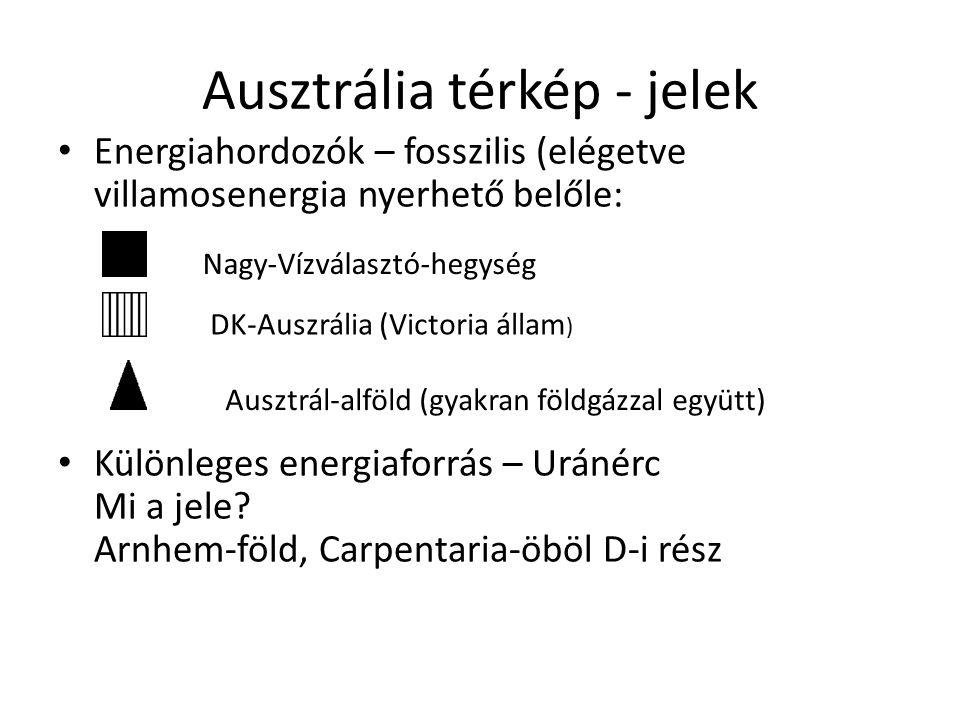 Ausztrália térkép - jelek Energiahordozók – fosszilis (elégetve villamosenergia nyerhető belőle: Különleges energiaforrás – Uránérc Mi a jele? Arnhem-