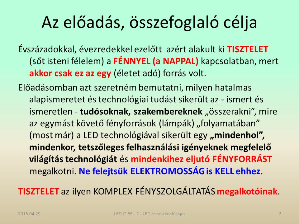 LED-Chip on Board 2015.04.29.23LED IT BE - 2 - LED és sokoldalúsága