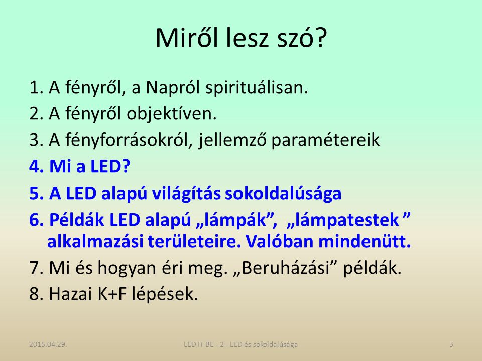 LED-multichip 2015.04.29.24LED IT BE - 2 - LED és sokoldalúsága