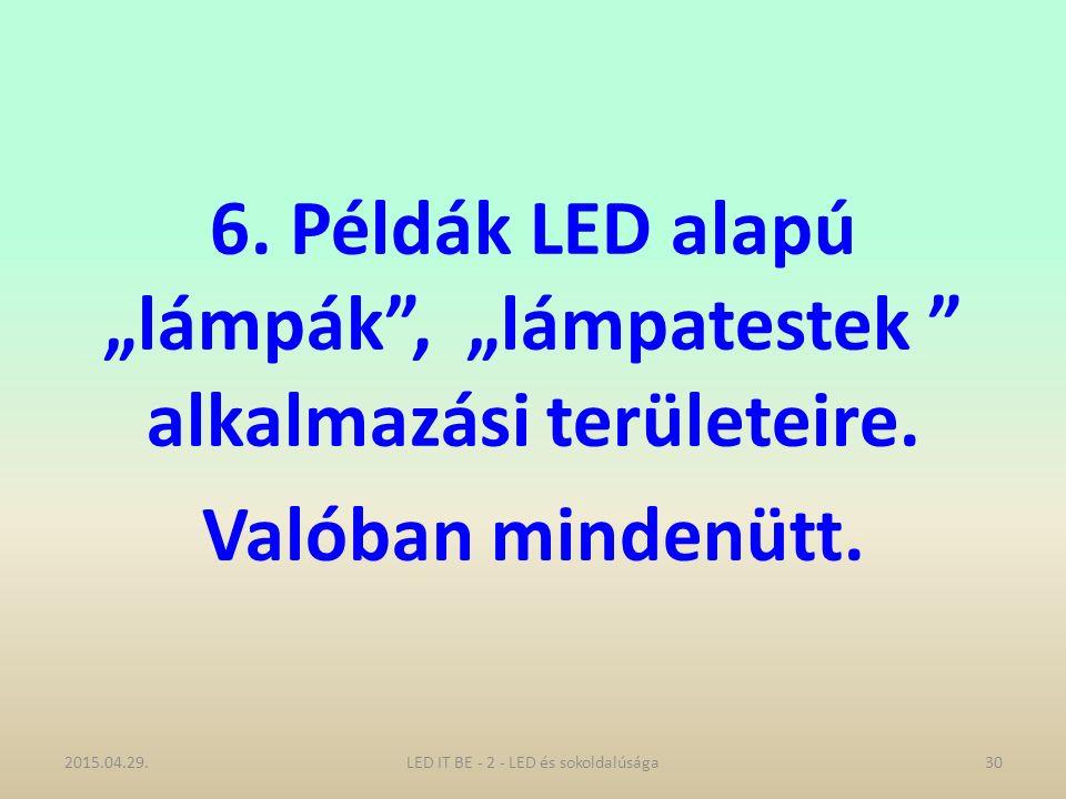 """6.Példák LED alapú """"lámpák , """"lámpatestek alkalmazási területeire."""