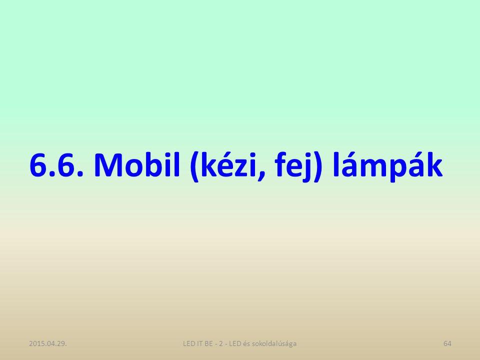 6.6. Mobil (kézi, fej) lámpák 2015.04.29.LED IT BE - 2 - LED és sokoldalúsága64