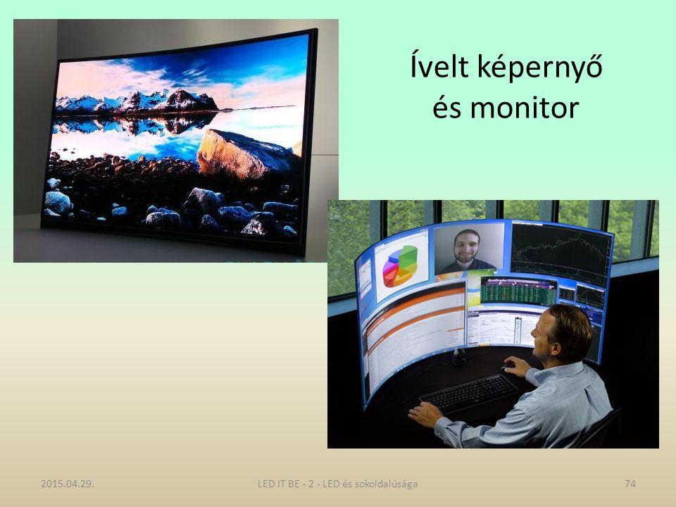Ívelt képernyő és monitor 2015.04.29.LED IT BE - 2 - LED és sokoldalúsága74