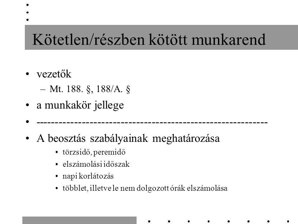 Kötetlen/részben kötött munkarend vezetők –Mt. 188.