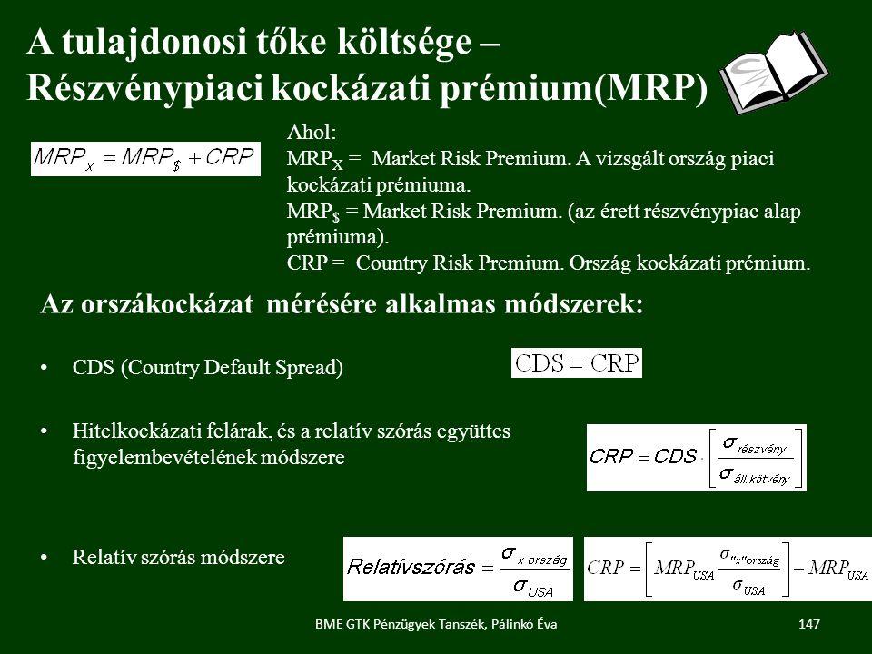 147BME GTK Pénzügyek Tanszék, Pálinkó Éva A tulajdonosi tőke költsége – Részvénypiaci kockázati prémium(MRP) Ahol: MRP X = Market Risk Premium.