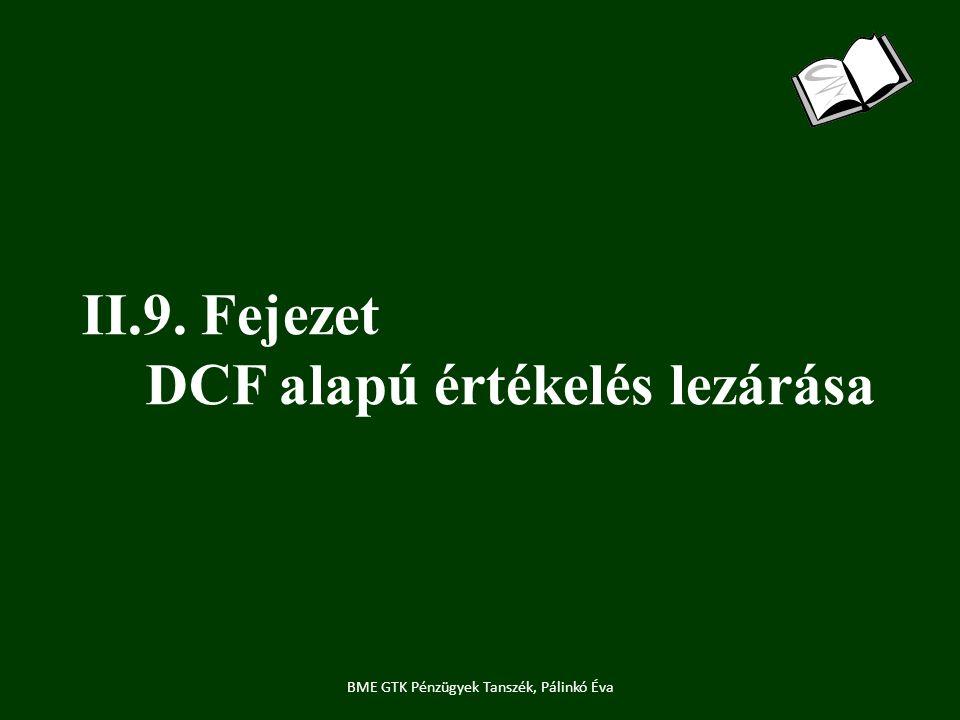 II.9. Fejezet DCF alapú értékelés lezárása BME GTK Pénzügyek Tanszék, Pálinkó Éva