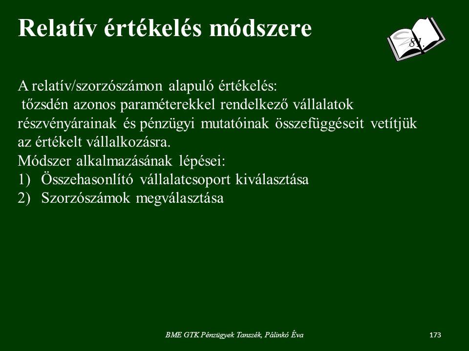 173 BME GTK Pénzügyek Tanszék, Pálinkó Éva Relatív értékelés módszere 81.
