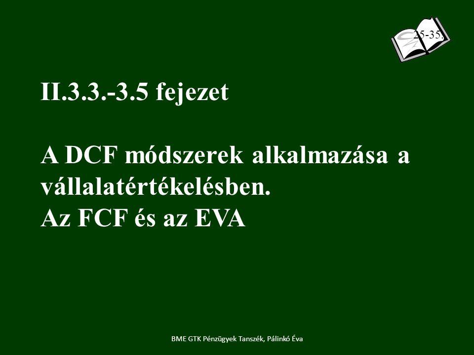 II.3.3.-3.5 fejezet A DCF módszerek alkalmazása a vállalatértékelésben.
