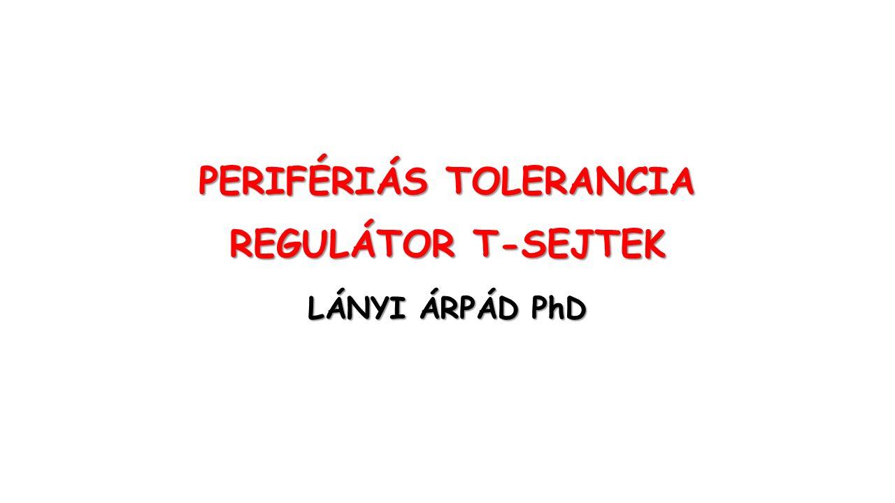 LÁNYI ÁRPÁD PhD PERIFÉRIÁS TOLERANCIA REGULÁTOR T-SEJTEK