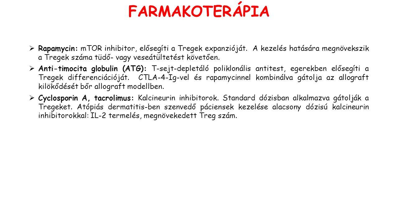  Rapamycin: mTOR inhibitor, elősegíti a Tregek expanzióját.