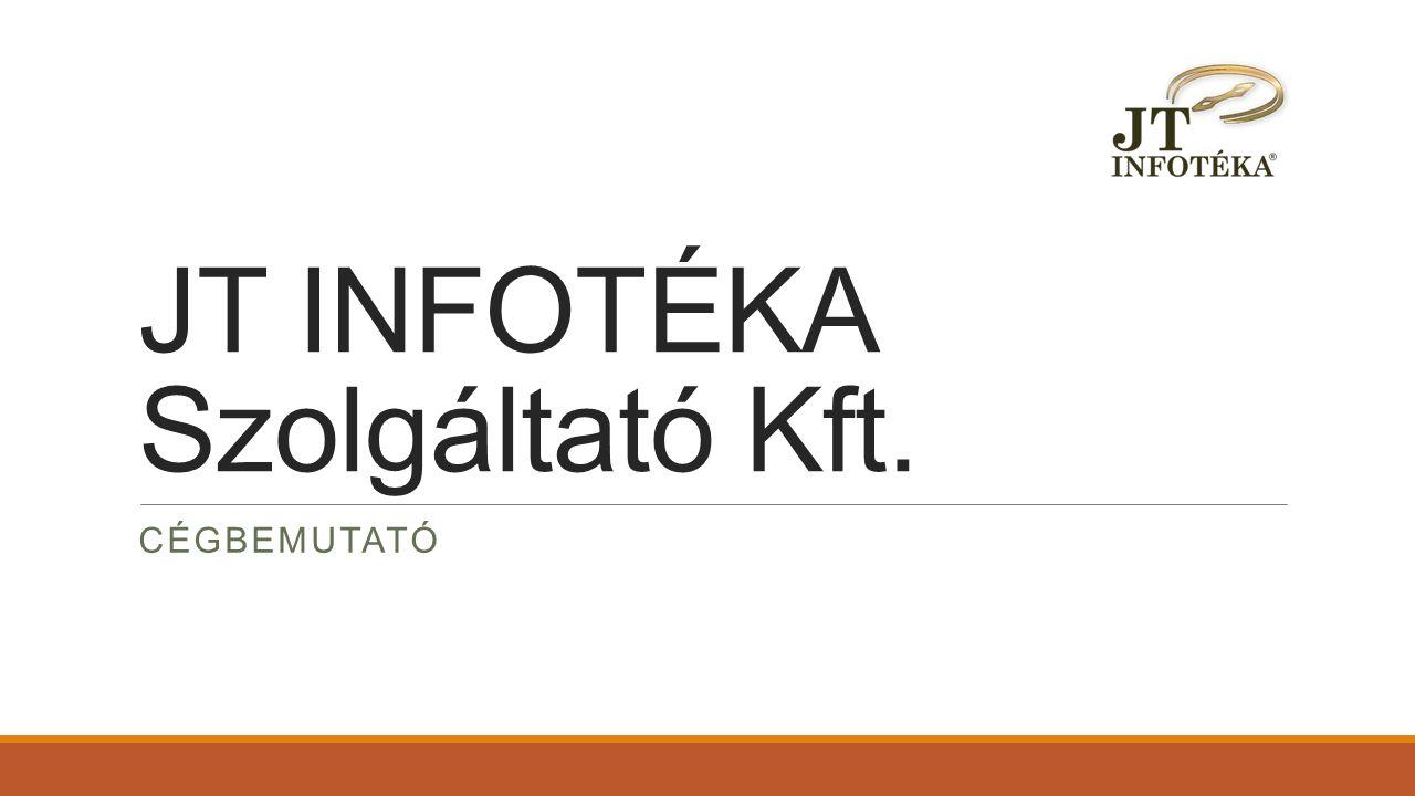 JT INFOTÉKA Szolgáltató Kft. CÉGBEMUTATÓ