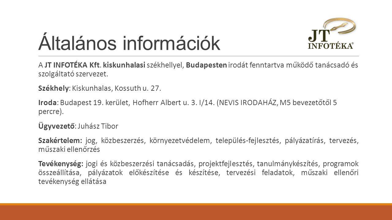 Általános információk A JT INFOTÉKA Kft. kiskunhalasi székhellyel, Budapesten irodát fenntartva működő tanácsadó és szolgáltató szervezet. Székhely: K
